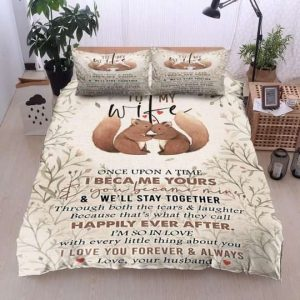 Father To My Family To My Wife Happily Ever After Bedding Sets