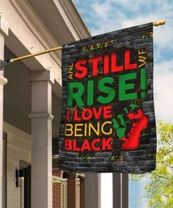 Juneteenth And Still We Rise I Love Being Black Flag