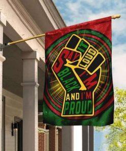 Juneteenth Say It Loud Im Black And Im Proud Flag