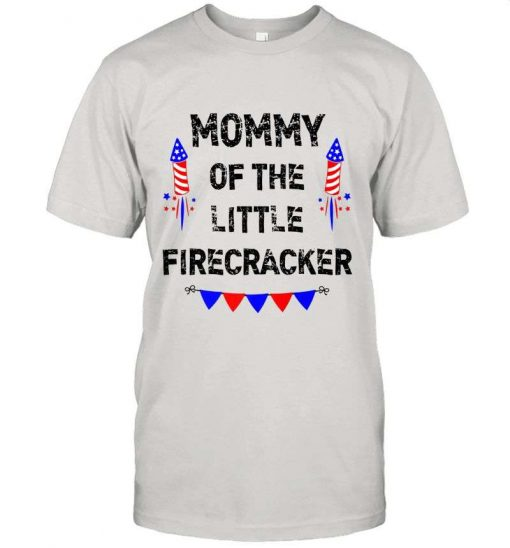 4th of July Mom Mommy Of The Little Firecracker T-Shirt