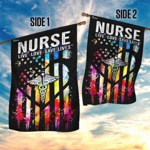 Nurse Live Love Save Lives Flag Garden Flag Double Sided House Flag