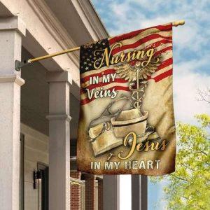 Nurse Nursing In My Veins Jesus In My Heart Flag Garden Flag Double Sided House Flag