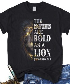 The Righteous Are Bold As A Lion T-Shirt
