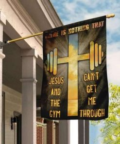 Jesus The Gym There Is Nothing That Get Me Through Flag Garden