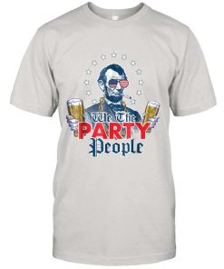 We The Party People 4th Of July Party Shirt