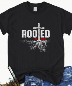 Rooted In Christ Christian T-Shirt
