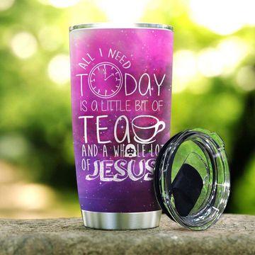 Jesus All I Need To Day Tea Tumbler