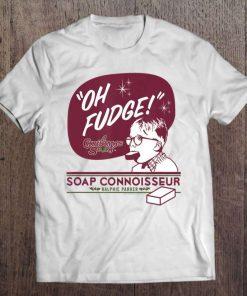 A Christmas Story Oh Fudge Soap Connoisseur T-Shirt
