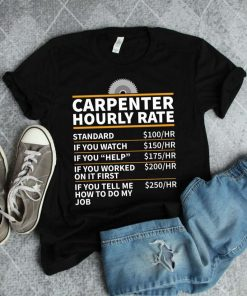 Carpenter Hourly Rate Carpenter Gifts Funny Woodworking Cutting Wood Carpenter T-Shirt