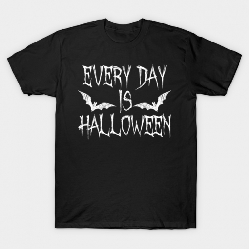 Every Day Is Halloween Black T-Shirt