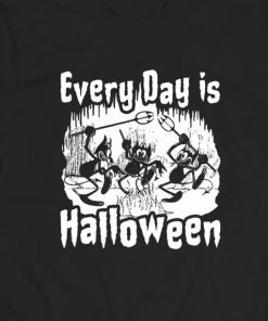 Every Day Is Halloween T-Shirt