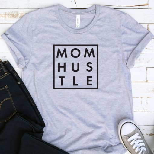 Mom Hustle Women T-Shirt