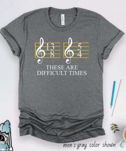 Music Difficult Times T-Shirt