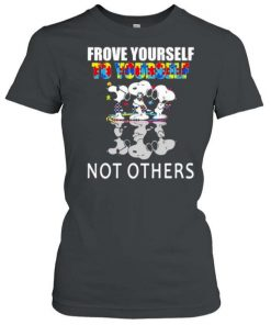 Snoopy Autism Frove Yourself To Yourself Not Others T Shirt 1