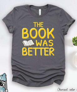 The Book Was Better Reader Shirt