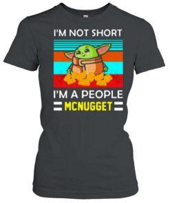 Yoda Im Not Short Im A People Mcnugget T Shirt 1