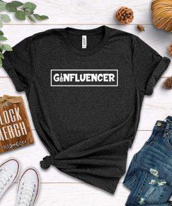 Ginfluencer T-Shirt