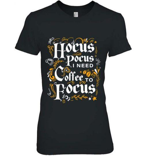 Hocus Pocus I Need Coffee To Focus Funny Halloween T-Shirt