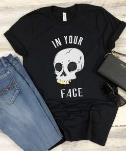 Skull In Your Face Skull Costume Funny Halloween T-Shirt