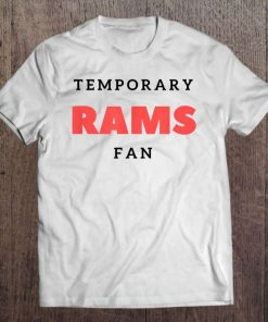 Temporary Rams Fan Hate New England Football Gift T-Shirt
