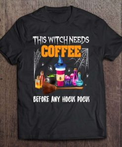 This Witch Needs Coffee Before Any Hocus Pocus Halloween T-Shirt