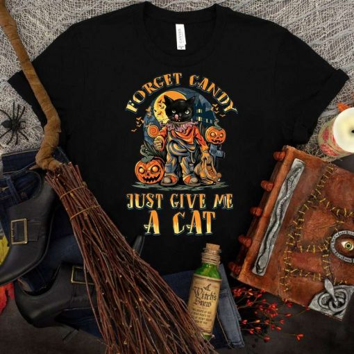 Forget Candy Just Give Me Cats T-Shirt