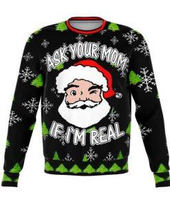 Ask Your Mom If I'm Real Dank Ugly Christmas Sweater